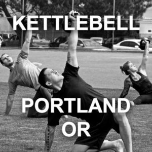 StrongFirst kettlebell course Portland, OR
