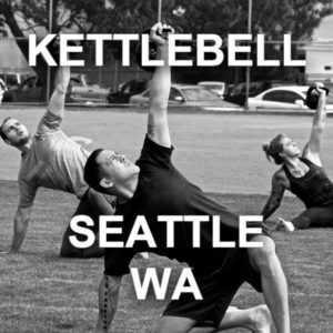 StrongFirst kettlebell course Seattle, WA