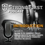 Introducing the StrongFirst Podcast