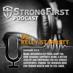 Podcast Episode #13: Dr. Kelly Starrett