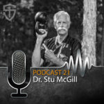 Podcast Episode #21: Dr. Stu McGill